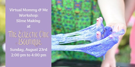 Virtual Mommy & Me Workshop: Slime Making tickets