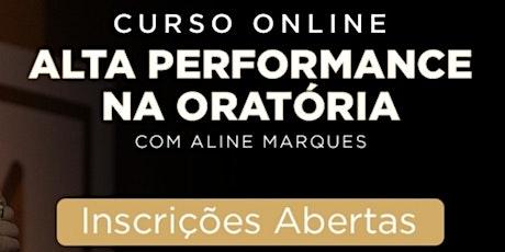 CURSO ONLINE ALTA PERFORMANCE NA ORATÓRIA ingressos