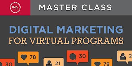 Master Class: Digital Marketing for Virtual Programs biglietti