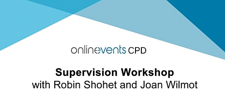 Supervision workshop with  Robin Shohet & Joan Wilmot tickets
