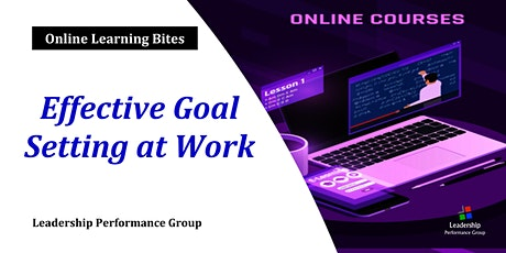 Effective Goal Setting at Work (Online) tickets