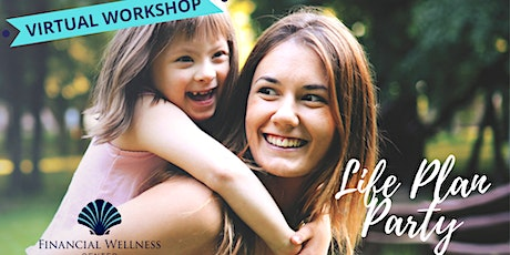 Life Plan Party - VIRTUAL WORKSHOP! tickets