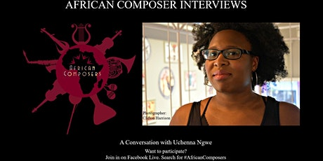 The African Composer Interviews: A Conversation with Uche Ngwe tickets