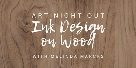 Art Night Out: Ink Design on Wood tickets