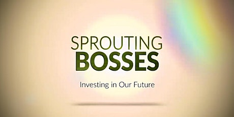 Sprouting Bosses Work Shop #3b tickets