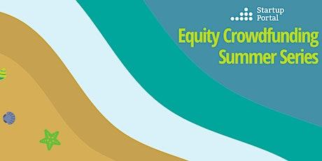Equity Crowdfunding Summer Series - Round Five! tickets