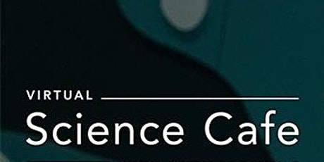 Virtual Science Cafe tickets