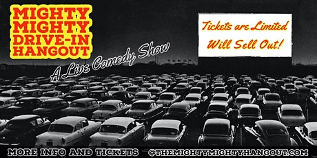 The Mighty Mighty Drive-In Hangout Comedy Show tickets