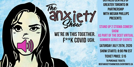 The Anxiety Show in Support of Distress Centres of Greater Toronto tickets