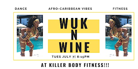 Wuk N Wine at Killer Body Fitness! (Fitness Soca Dance Class) tickets