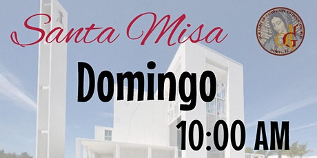 10:00 AM -Santa Misa - 5 de Julio, 2020-XIV Domingo del  Tiempo Ordinario tickets