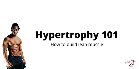 Hypertrophy | Everything Lean Muscle tickets