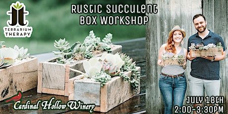 In Person Workshop - Rustic Succulent Box at Cardinal Hollow Winery tickets