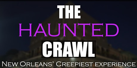 The Haunted Crawl - New Orleans Creepiest  Haunted Tour tickets