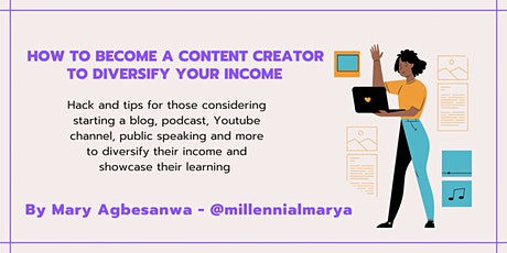 WEBINAR RECORDING: How to Become a Content Creator to Diversify your Income tickets