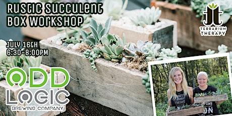 Rustic Succulent Box Workshop  at Odd Logic Brewing Company tickets