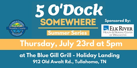 5 O'Dock Somewhere Summer Series @ The Blue Gill Grill tickets