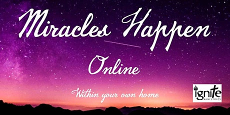 Miracles Happen - In your own home tickets
