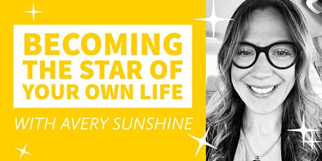 Becoming The Star Of Your Own Life tickets