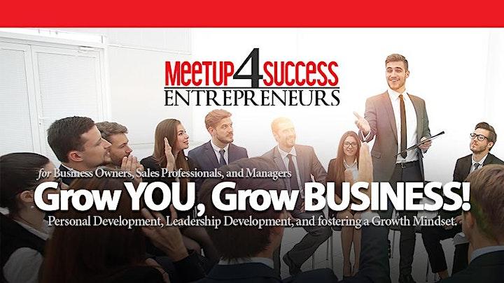 MEETUP4SUCCESS   Grow You, Grow Business! image