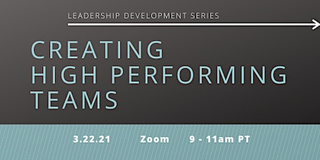 Leadership Development Series: Creating High Performing Teams tickets