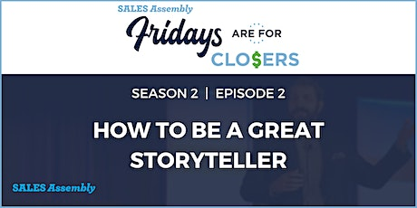 Sales Assembly Fridays Are For Closers Virtual Series Tickets