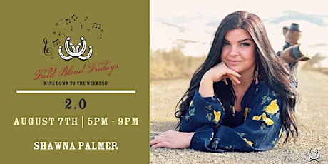 Field Blend Fridays with Shawna Palmer tickets