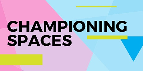 Championing Spaces tickets