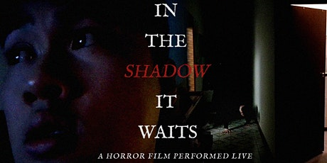 In the Shadow it Waits- A LIVE Horror Film tickets