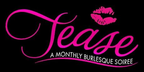 Tease Burlesque Event --- Dinner, Drinks, Hookah & incredible Burlesque! tickets