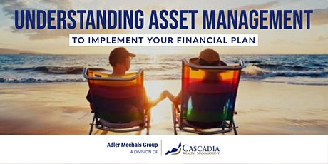Understanding Asset Management to Implement Your Financial Plan tickets