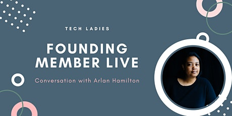 Tech Ladies FM Live: Q+A with Arlan Hamilton from Backstage Capital tickets