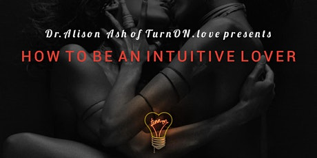 How to Be an Intuitive Lover tickets