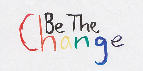 Be the Change 2020: Session 1 Anti-Racism, Social Solidarity & Brave Spaces tickets