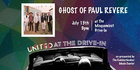 The United presents GHOST OF PAUL REVERE Live at the Misquamicut Drive-In tickets