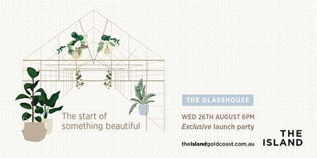 The Glasshouse – Exclusive Launch Party tickets