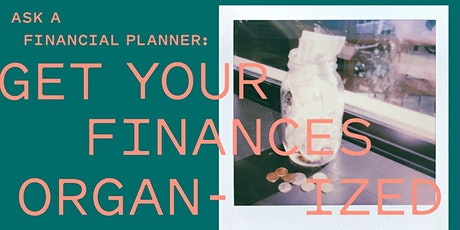 Ask A Financial Planner: Get Your Finances Organized tickets