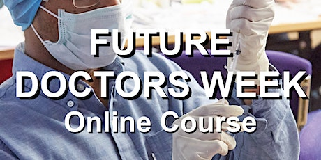 Future Doctors Week - Online tickets