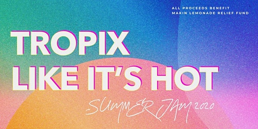 Tropix Like It's Hot Summer Jam
