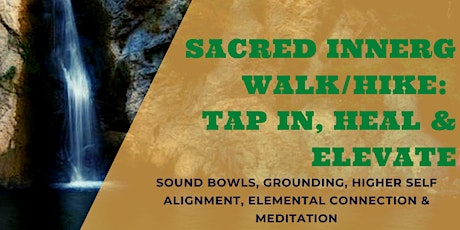 Sacred InnerG Hikes:  Tap in, Heal and Elevate tickets