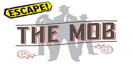 Escape the Mob Tickets