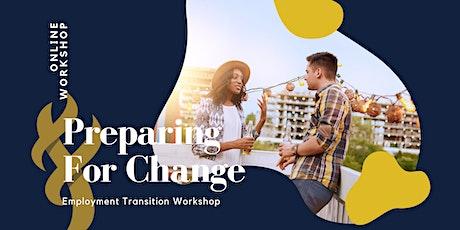 Live Event: Employment Transition Workshop - Preparing for Change tickets