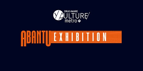 ABANTU Exhibition presented by Drug Aware tickets