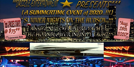 DRIZZLE-ENTERTAINMENT's : **SUMMER-NIGHTS on the HUDSON MID-NIGHT CRUISE** tickets