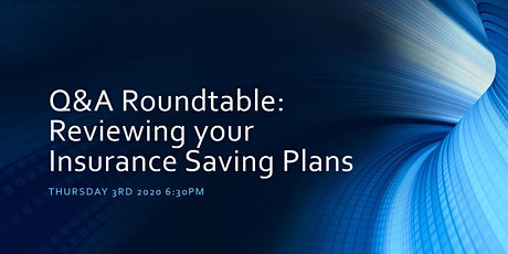 Q&A Roundtable: Reviewing your Insurance Savings Plans tickets