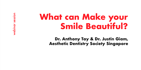 [FREE WEBINAR] Consult a Dentist on Achieving the Perfect Smile Safely tickets