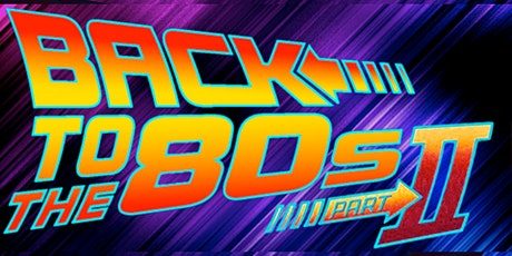 Back To The 80's Part II tickets
