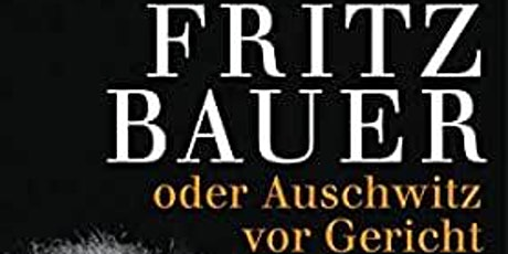 Fritz Bauer: oder Auschwitz vor Gericht - Lesung mit Benno Fürmann Tickets