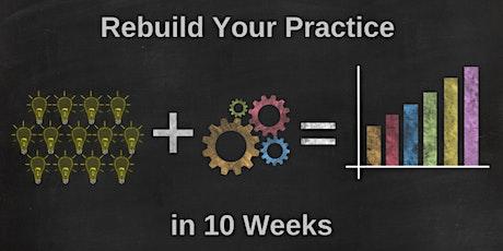 Rebuild your practice in 10 weeks tickets