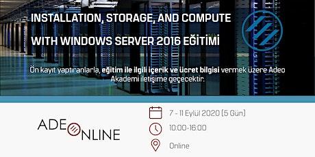 INSTALLATION, STORAGE, AND COMPUTE WITH WINDOWS SERVER 2016 EĞİTİMİ tickets